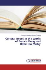 Cultural Issues in the Works of Francis Deng and Rohinton Mistry