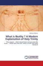 What is Reality ? A Modern Explaination of Holy Trinity