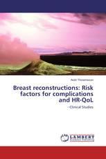Breast reconstructions: Risk factors for complications and HR-QoL