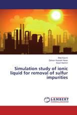 Simulation study of ionic liquid for removal of sulfur impurities