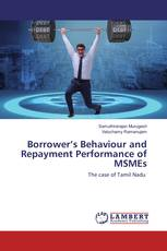 Borrower's Behaviour and Repayment Performance of MSMEs