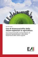 Uso di biomasse/reflui della steam-explosion in agricoltura