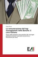 La remunerazione del top management nelle Banche: il caso italiano