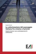 La valorizzazione del paesaggio italiano fra cinema e turismo
