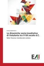 Le dinamiche socio-insediative di Vetulonia tra V-XII secolo d.C.