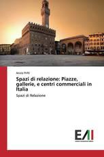 Spazi di relazione: Piazze, gallerie, e centri commerciali in Italia