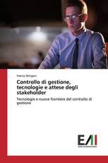 Controllo di gestione, tecnologie e attese degli stakeholder