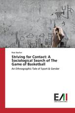 Striving for Contact: A Sociological Search of The Game of Basketball