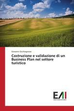 Costruzione e validazione di un Business Plan nel settore turistico