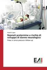 Neonati pretermine a rischio di sviluppo di danno neurologico