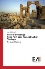 Return or change - Syria Post War Reconstruction Strategy