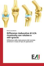Differenze rieducative di LCA ricostruito con rotuleo o std+gracile