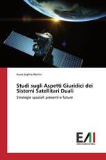 Studi sugli Aspetti Giuridici dei Sistemi Satellitari Duali