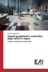 Aspetti progettuali e costruttivi degli edifici in legno