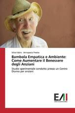 Bambola Empatica e Ambiente: Come Aumentare il Benessere degli Anziani