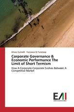 Corporate Governance & Economic Performance The Limit of Short Termism
