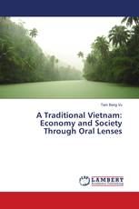 A Traditional Vietnam: Economy and Society Through Oral Lenses