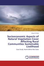 Socioeconomic Aspects of Natural Vegetation Cover Affecting Rural Communities Sustainable Livelihood