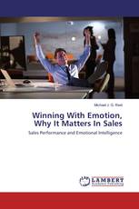 Winning With Emotion, Why It Matters In Sales