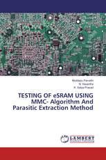 TESTING OF eSRAM USING MMC- Algorithm And Parasitic Extraction Method
