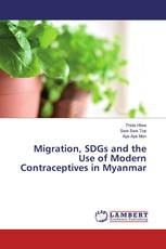 Migration, SDGs and the Use of Modern Contraceptives in Myanmar