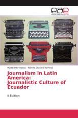 Journalism in Latin America: Journalistic Culture of Ecuador