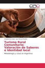Turismo Rural Comunitario: Valoración de Saberes e Identidad local