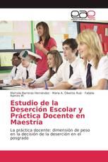 Estudio de la Deserción Escolar y Práctica Docente en Maestría