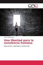 Una libertad para la excelencia humana