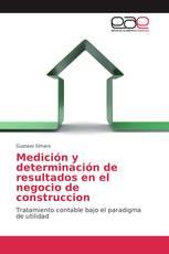Medición y determinación de resultados en el negocio de construccion