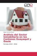 Análisis del Sector Inmobiliario en los Cantones Guayaquil y Daule