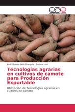 Tecnologias agrarias en cultivos de camote para Producción Exportable