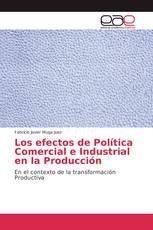 Los efectos de Política Comercial e Industrial en la Producción