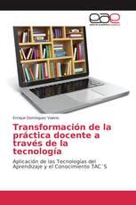 Transformación de la práctica docente a través de la tecnología