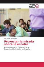 Proyectar la mirada sobre lo escolar