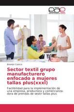 Sector textil grupo manufacturero enfocado a mujeres tallas plus(xxxl)
