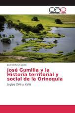 José Gumilla y la Historia territorial y social de la Orinoquia