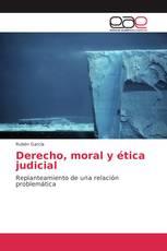 Derecho, moral y ética judicial