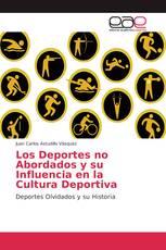 Los Deportes no Abordados y su Influencia en la Cultura Deportiva