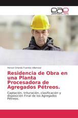 Residencia de Obra en una Planta Procesadora de Agregados Pétreos.