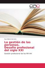 La gestión de las personas. Desafio profesional del siglo XXI