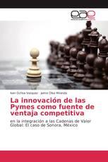 La innovación de las Pymes como fuente de ventaja competitiva