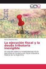 La ejecución fiscal y la deuda tributaria inexigible