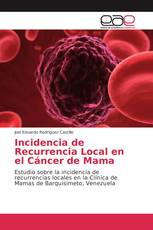 Incidencia de Recurrencia Local en el Cáncer de Mama