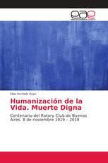 Humanización de la Vida. Muerte Digna