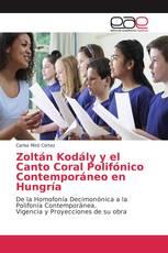 Zoltán Kodály y el Canto Coral Polifónico Contemporáneo en Hungría