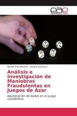 Análisis e Investigación de Maniobras Fraudulentas en Juegos de Azar