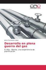 Desarrollo en plena guerra del gas