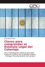 Claves para comprender el Estatuto Legal del Coloniaje