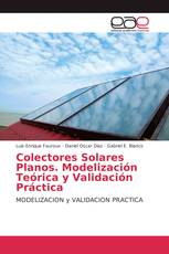Colectores Solares Planos. Modelización Teórica y Validación Práctica